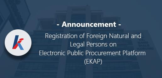 Registration of Foreign Natural and Legal Persons  on Electronic Public Procurement Platform (EKAP)